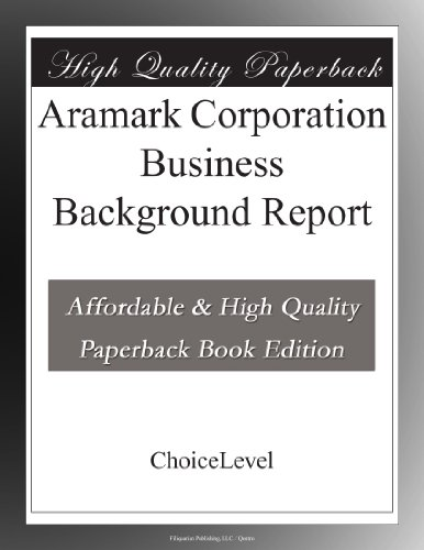 Aramark Corporation Business Background Report