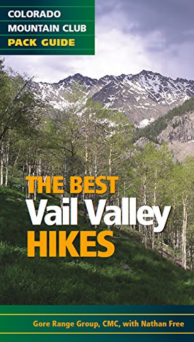 The Best Vail Valley Hikes and Snowshoe Routes: Colorado Mountain Club Pack Guide (Best (Valley Sport Pack)