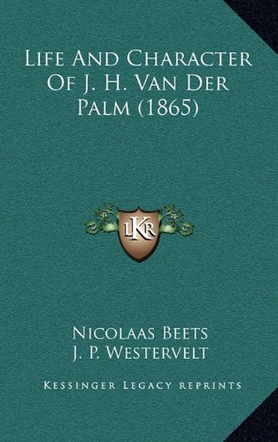 Life And Character Of J. H. Van Der Palm (1865)