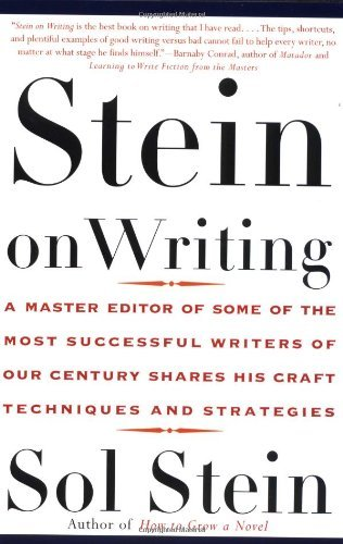 By Sol Stein - Stein On Writing: A Master Editor of Some of the Most Successful Writers of Our Century Shares His Craft Techniques and Strategies (1st) (12/26/99)