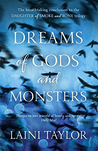 Dreams of Gods and Monsters: Daughter of Smoke and Bone Trilogy Book 3 by Laini Taylor (2014-04-17) pdf epub download ebook