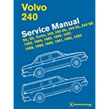 Volvo 240 Service Manual: 1983, 1984, 1985, 1986, 1987, 1988, 1989, 1990, 1991, 1992, 1993