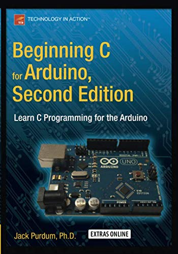 Beginning C for Arduino, Second Edition: Learn C Programming for the Arduino