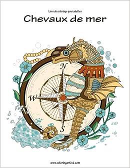 Amazon Com Livre De Coloriage Pour Adultes Chevaux De Mer