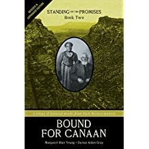 Standing on the Promises, Book Two: Bound for Canaan (Revised & Expanded)