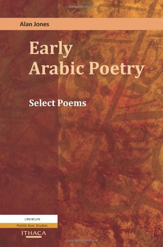 Early Arabic Poetry: Select Poems by Ithaca Press