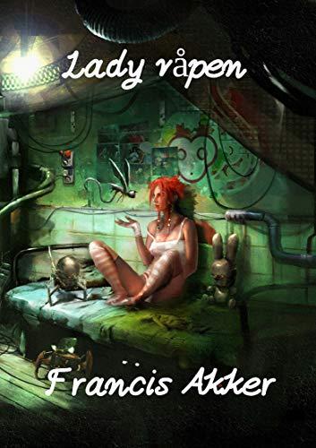 Lady våpen (Norwegian Edition) por Francis Akker