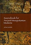 Sourcebook for Ancient Mesopotamian Medicine (Writings from the Ancient World)