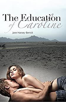 The Education of Caroline (The Education Series #2) (The Education of...) by [Harvey-Berrick, Jane]