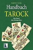 Handbuch Tarock: Die Kunst des Königrufens
