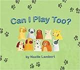 Can I Play Too?, Noelle Lambert, 1853909440