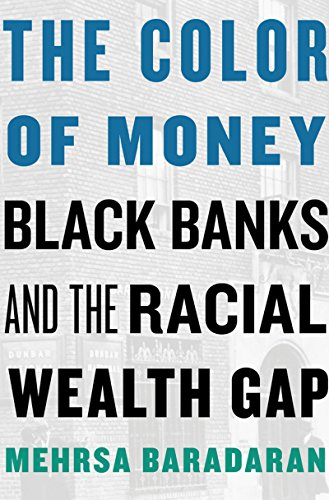 Search : The Color of Money: Black Banks and the Racial Wealth Gap