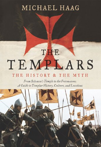 The Templars: The History and the Myth: From Solomon's Temple to the Freemasons cover