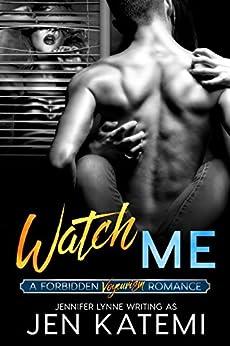 Watch Me: A Voyeurism Romance (Forbidden series Book 3) by [Katemi, Jen, Lynne, Jennifer]