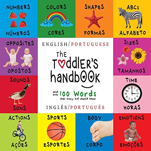(The Toddler's Handbook: Bilingual (English / Portuguese) (Inglês / Português) Numbers, Colors, Shapes, Sizes, ABC Animals, Opposites, and Sounds, with ... Learning Books (Portuguese Edition))