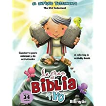 Antiguo Testamento Cuaderno para colorear y de actividades - Bilingüe: Old Testament Coloring and Activity Book - Spanish and English (La gran Biblia y yo) (Spanish Edition)