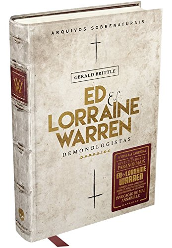Ed & Lorraine Warren - Demonologistas: Arquivos Sobrenaturais