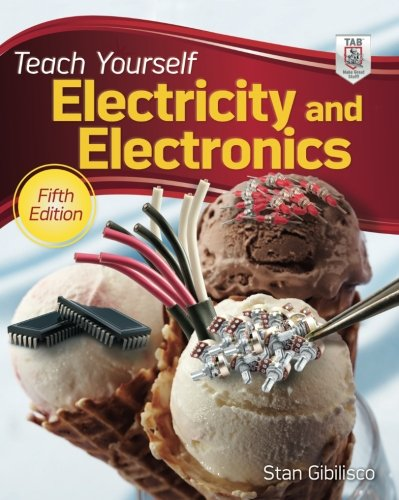 Teach Yourself Electricity and Electronics, 5th Edition (Teach Yourself Electricity