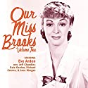 Our Miss Brooks: Volume Two Radio/TV Program by Eve Arden, Jeff Chandler, Gale Gordon, Richard Crenna Narrated by Eve Arden