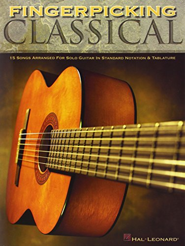 Fingerpicking Classical: 15 Songs Arranged for Solo Guitar in Standard Notation & (Fingerpicking Guitar Tablature)