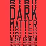 Dark Matter: A Novel | Blake Crouch