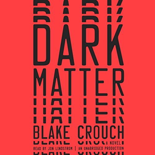 Dark Matter Audiobook by Blake Crouch [Free Download by Trial] thumbnail