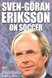 img - for Sven-Goran Eriksson on Soccer by Sven-Goran Eriksson (2001-06-01) book / textbook / text book