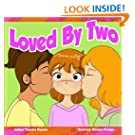 Loved By Two: Being loved by people of the same sex (Children Chat Book Series)