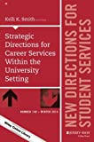 Strategic Directions for Career Services Within the University Setting: New Directions for Student Services, Number 148 (J-B SS Single Issue Student Services)