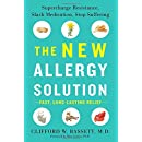 The New Allergy Solution: Supercharge Resistance, Slash Medication, Stop Suffering