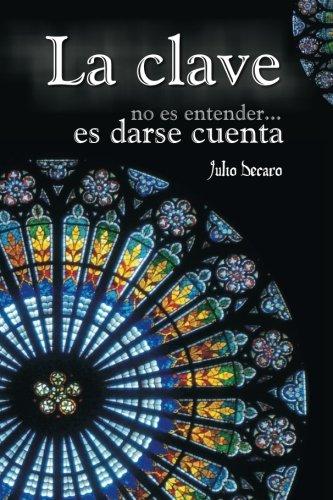 La Clave (Spanish Edition) [Dr Julio Decaro] (Tapa Blanda)
