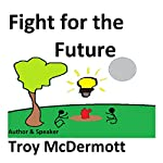 Fight for the Future | Troy McDermott
