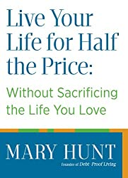 Live Your Life for Half the Price (Ebook Shorts): Without Sacrificing the Life You Love