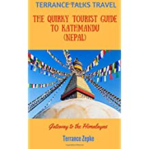 TERRANCE TALKS TRAVEL: The Quirky Tourist Guide to Kathmandu (Nepal): Gateway to the Himalayas