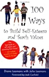 100 Ways to Build Self-Esteem and Teach Values, Diane Loomans, 1932073019