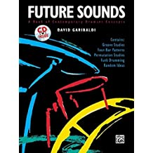 Future Sounds: A Book of Contemporary Drumset Concepts, Book and CD