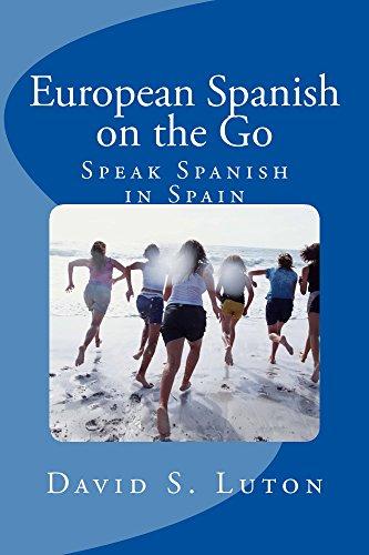 European Spanish on the Go: Speak Spanish in Spain
