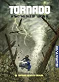 Tornado: A Twisting Tale of Survival (Survive!)
