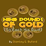 Nine Pounds of Gold: Adventures of Bick & Stink   Stanley Buford