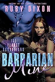 Barbarian Mine: A SciFi Alien Romance (Ice Planet Barbarians Book 4) (English Edition)