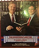 img - for The Bookshelf Lawyer -- (Book and 6 Audio Cassettes) -- Your Money Strategies Legal Companion -- Containing Legal Forms for Personal Investment and Finance, Business and Real Estate book / textbook / text book