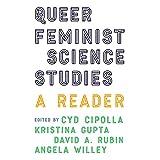 Queer Feminist Science Studies: A Reader (Feminist Technosciences)