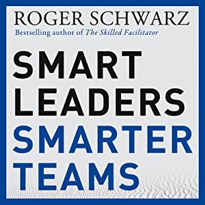 Smart Leaders, Smarter Teams Hörbuch