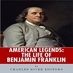 American Legends: The Life of Benjamin Franklin