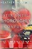 Stir Until Thoroughly Confused (Toronto Collection Book 4)