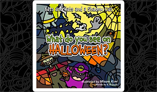 Bats and Hats and a Shadow Cat: What Do You See on Halloween? (Holiday Seek and Find Book 1)