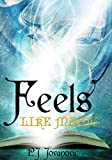 Feels Like Magic: A wizard school fantasy adventure book for kids and teens aged 9-15