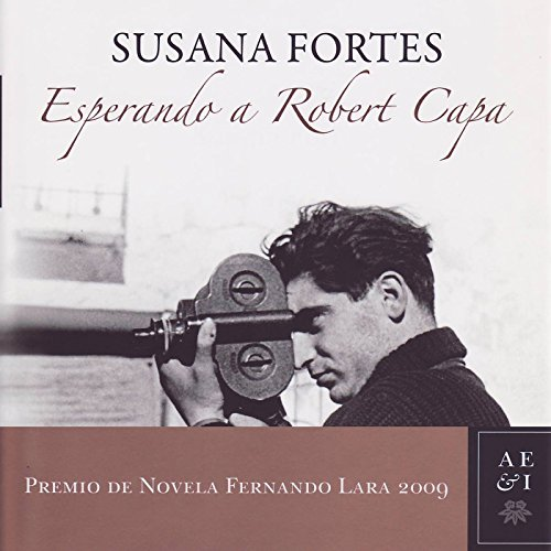 Esperando a Robert Capa [Waiting for Robert Capa]