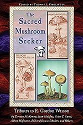Sacred Mushroom Seeker : Tributes to R. Gordon Wasson