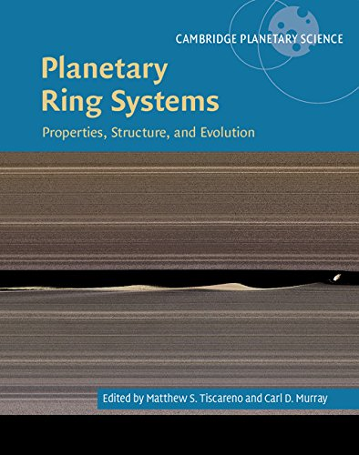 Planetary Ring Systems: Properties, Structure, and Evolution (Cambridge Planetary Science) ()